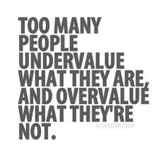Positive Quotes – 50 Inspirational & Motivational Thoughts, Quotes and Memes Positive Quotes n Description Too many people undervalue what they are& undervalue what they are not. Flaws Quotes, Reality Quotes, Wisdom Quotes, Words Quotes, Quotes To Live By, Life Quotes, Life Sayings, Top Quotes, Daily Quotes