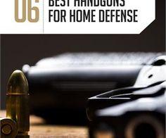 The 6 Best Handguns for Home Defense - Gun Carrier