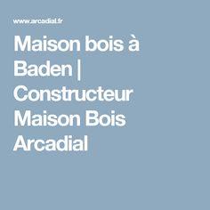 Maison bois à Baden | Constructeur Maison Bois Arcadial