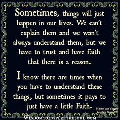 Wisdom To Inspire The Soul: Sometimes, things will just happen in our lives.