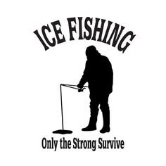 6 Inch Ice Fishing Only The Strong Survive Decal by Cafedecals, $5.00