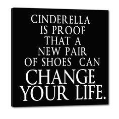 Cinderella, New shoes quote - adorable!