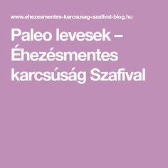 Paleo levesek – Éhezésmentes karcsúság Szafival Paleo, Blog, Beach Wrap, Blogging, Paleo Food