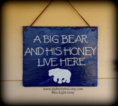 Items similar to A Big Bear And His Honey Live Here Hand Painted Decorative Slate Sign/A Big Bear And His Honey Live Here Sign on Etsy Slate Shingles, Painted Signs, Hand Painted, Slate Signs, Big Bear, Honey, Etsy Shop, Rustic, Live