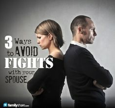 3 ways to avoid fights with your spouse
