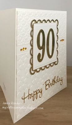 90th Birthday Cards, Happy 90th Birthday, Birthday Numbers, Birthday Thank You, Embossing Folder, Greeting Cards Handmade, Card Making, Crafting, Challenges
