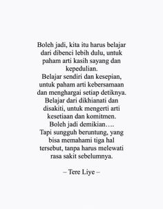 Tere Liye Quotes Rindu, Life Quotes Pictures, Boss Quotes, Hurt Quotes, Love Life Quotes, Self Quotes, People Quotes, Wisdom Quotes, Qoutes