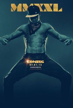 Magic Mike XXL Poster Features Channing Tatum and His Famous Abs: See the Sexy Pic!  Magic Mike XXL Poster