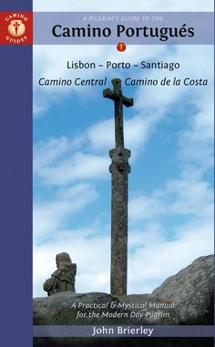 A Pilgrim's Guide to the Camino Portugués: Lisbon - Porto - Santiago (W/FREE Passport)