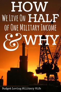 How We Live On Half of One Military Income and Why