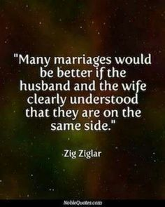 """Many Marriages Would Bē Better If The Husband And The Wife. Clearly Understood That They Are On The Same Side."" ♡Ṙ!dĘ╼óR╾D!Ê♡"