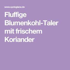 Fluffige Blumenkohl-Taler mit frischem Koriander