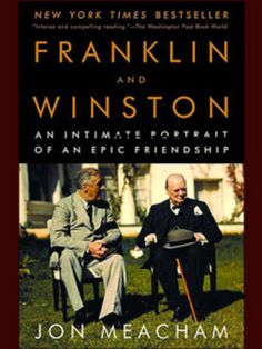 Franklin Roosevelt and Winston Churchill: An Intimate Portrait of an Epic Friendship by Jon Meacham