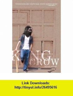 King Crow (9780956687609) Michael Stewart , ISBN-10: 0956687601  , ISBN-13: 978-0956687609 ,  , tutorials , pdf , ebook , torrent , downloads , rapidshare , filesonic , hotfile , megaupload , fileserve