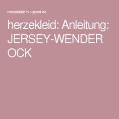 herzekleid: Anleitung: JERSEY-WENDEROCK