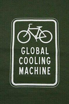 Global Cooling Machine - t-shirt Cycling Memes, Cycling Quotes, Cycling Workout, Cycling Art, Road Cycling, Retro Bicycle, Bicycle Art, Bike Meme, Slogan
