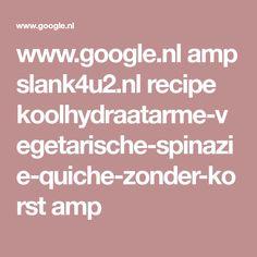 www.google.nl amp slank4u2.nl recipe koolhydraatarme-vegetarische-spinazie-quiche-zonder-korst amp