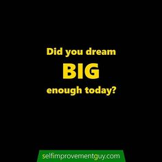 What did you imagine for yourself today? Is your dream small or large?  PRESS THE LINK IN MY BIO to get my FREE Self-Improvement ebook and start building the life of your dreams!  Have a GREAT day!  The Self-Improvement Guy