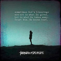 Sometimes God's blessings are not in what He gives, but in what He takes away. Trust Him. Bible Verses Quotes, Faith Quotes, Scriptures, Encouragement Quotes, Christian Encouragement, True Quotes, Spiritual Quotes, Positive Quotes, Tobymac Speak Life