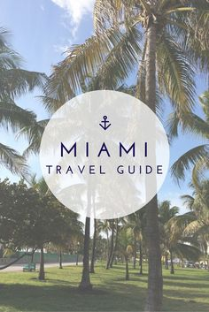 The Ultimate Travel Guide for a long-weekend in Miami! | http://www.theflyawaylife.com