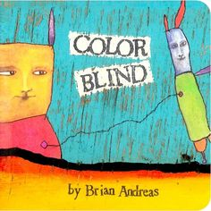Color Blind Board Book  -from StoryPeople by Brian Andreas