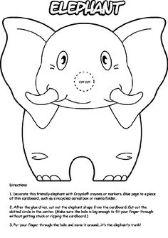 1. Use Crayola® crayons, colored pencils, or markers to color the Elephant. 2. Glue the page to a thin piece of cardboard. For example, try a recycled cereal box or file folder. 3. After the glue dries, cut out the elephant picture from the cardboard. Ask an adult to help you cut out the dotted circle in the center. (Make sure the hole is big enough to fit your finger through without getting stuck or ripping the cardboard.) 4. Put your finger through the hole and move it around as the elep…