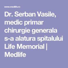 Dr. Serban Vasile, medic primar chirurgie generala s-a alatura spitalului Life Memorial | Medlife