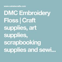 DMC Embroidery Floss | Craft supplies, art supplies, scrapbooking supplies and sewing supplies at discount prices — CutRateCrafts.com