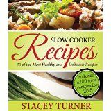 Slow Cooker Recipes: 30 Of The Most Healthy And Delicious Slow Cooker Recipes: Includes New Recipes For 2015 With Fantastic Ingredients @ treatyourtastebuds.net