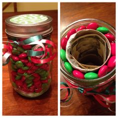 This is what I'm making for all my nieces and nephews for Christmas. From the outside, it looks like just a jar of M&MS. But then you open it and find money inside! I used a paper towel tube wrapped in Saran Wrap for the inner part. I hope they like it! :)