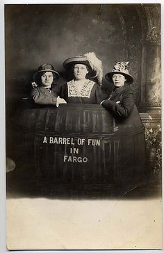 barrel of fun in Fargo