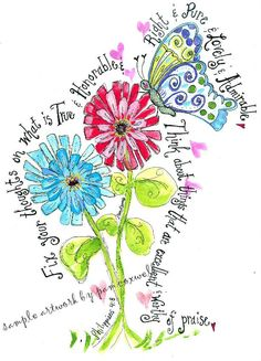Butterflies Zinnias ~ Design painted by~ Pam Coxwel, Using verses from Philippians Scripture Verses, Bible Scriptures, Bible Quotes, Scripture Images, Biblical Quotes, Christian Art, Christian Quotes, Christian Paintings, Bibel Journal