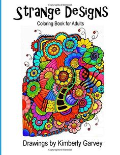 Strange Designs: Coloring Book for Adults by Kimberly Garvey http://www.amazon.com/dp/1511870702/ref=cm_sw_r_pi_dp_sD7hwb0P31SBM