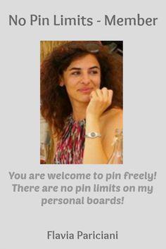 No Pin Limits - Member: Flavia Pariciani - Visit profile here: http://www.pinterest.com/flvpa