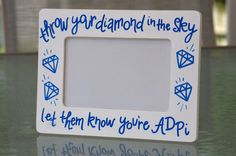 ADPi Throw Your Diamond Frame (throw your sapphire in the sky; Theta Phi)