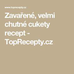 Zavařené, velmi chutné cukety recept - TopRecepty.cz