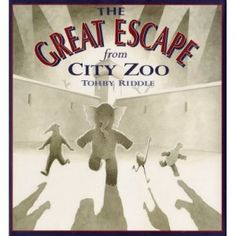 Book, The Great Escape from City Zoo by Tohby Riddle ( other zoo books listed)