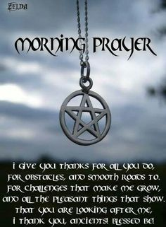 Pagan morning prayer www.psychickerilyn.com www.facebook.com/PsychicKerilyn
