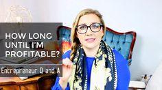 How long until I'm profitable? Entrepreneur Q AND A