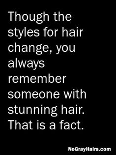 Stunning hair is memorable. Though the styles for hair change, you always remember someone with stunning hair. That is a fact. Great Hairstyles, Always Remember, New Chapter, Minnesota, How To Memorize Things, Facts, Change