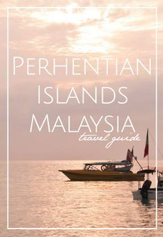 Malaysia: Travel Guide to Malaysia & The Perhentian Islands