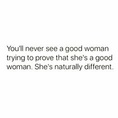 This is such truth of every good woman I've ever known. My role models like my Mama and sister and my Mel Mel.