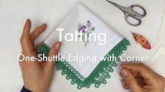 Tatting - One Shuttle Edging (from start to finish)
