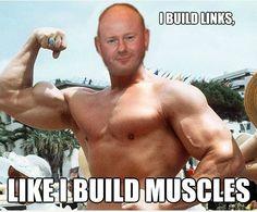 I build Links, Like I build muscles