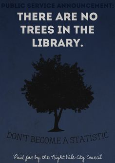 Remember, if confronted by a librarian while looking for a book to check out, do not attempt to escape by climbing a tree. There are no trees in the library.  And the precious moments it will take you to look around and realize this will allow the librarian to strike.