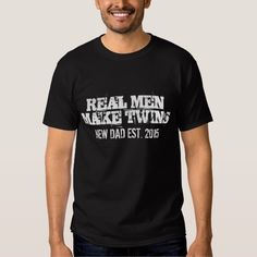 Real men make twins t shirt for new dad / father Funny Cool and Crazy T Shirts   Tees Top Stores TSHIRTHUSTLE.COM