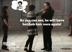 Alice-There's hope for Rob to have great hair once again!