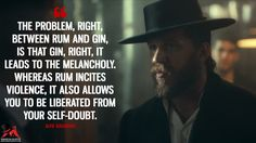 Alfie Solomons: The problem, right, between rum and gin, is that gin, right, it leads to the melancholy. Whereas rum incites violence, it also allows you to be liberated from your self-doubt.  More on: https://www.magicalquote.com/series/peaky-blinders/ #PeakyBlinders #alfiesolomons #tomhardy
