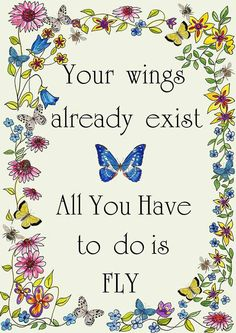 Butterfly Print Butterfly Quote'Your Wings Already Exist' Printable.Off white background,floral with butterflies. Print and frame! Butterfly Poems, Butterfly Art, Butterfly Kisses, Quotes For Kids, Great Quotes, Inspirational Quotes, Motivational Quotes, Words Quotes, Life Quotes