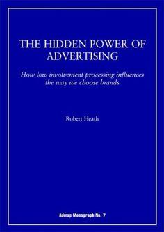 The Hidden Power of Advertising (Admap Monographs): Robert Heath: 9781841160931: Amazon.com: Books